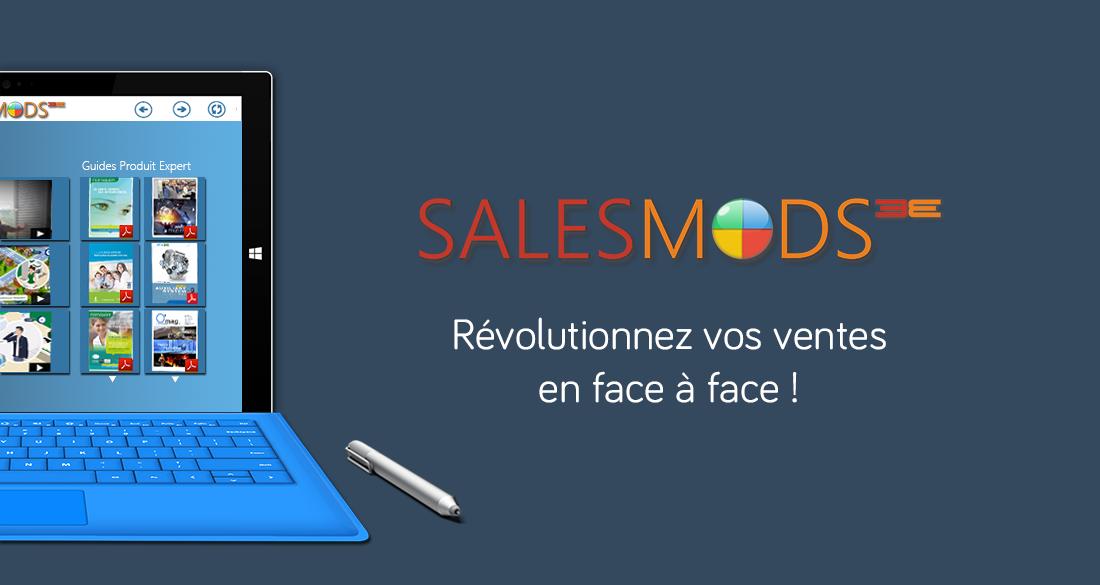 SalesMods 3E, votre plateforme digitale transverse pour révolutionner vos ventes en face à face spécialement optimisée pour PC et tablettes hybrides (type Surface Pro)