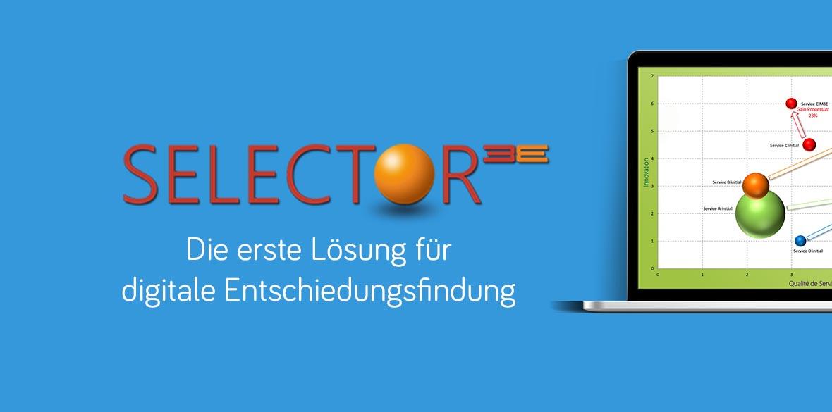 Selector 3E, die erste Lösung zur digitalen Entscheidungshilfe, die Ihnen im Voraus den ROI der digitalen Projekte berechnet.